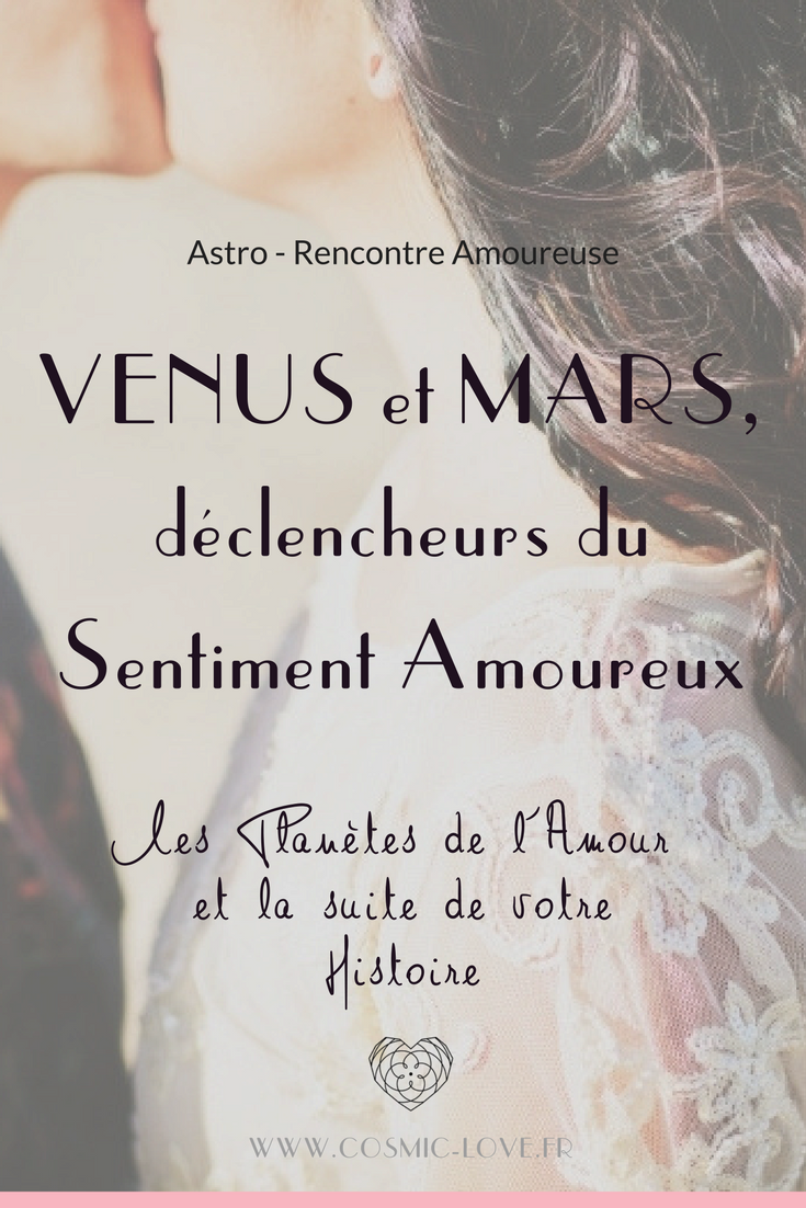 rencontre v nus et mars d clencheurs du sentiment amoureux cosmic love astrologie. Black Bedroom Furniture Sets. Home Design Ideas